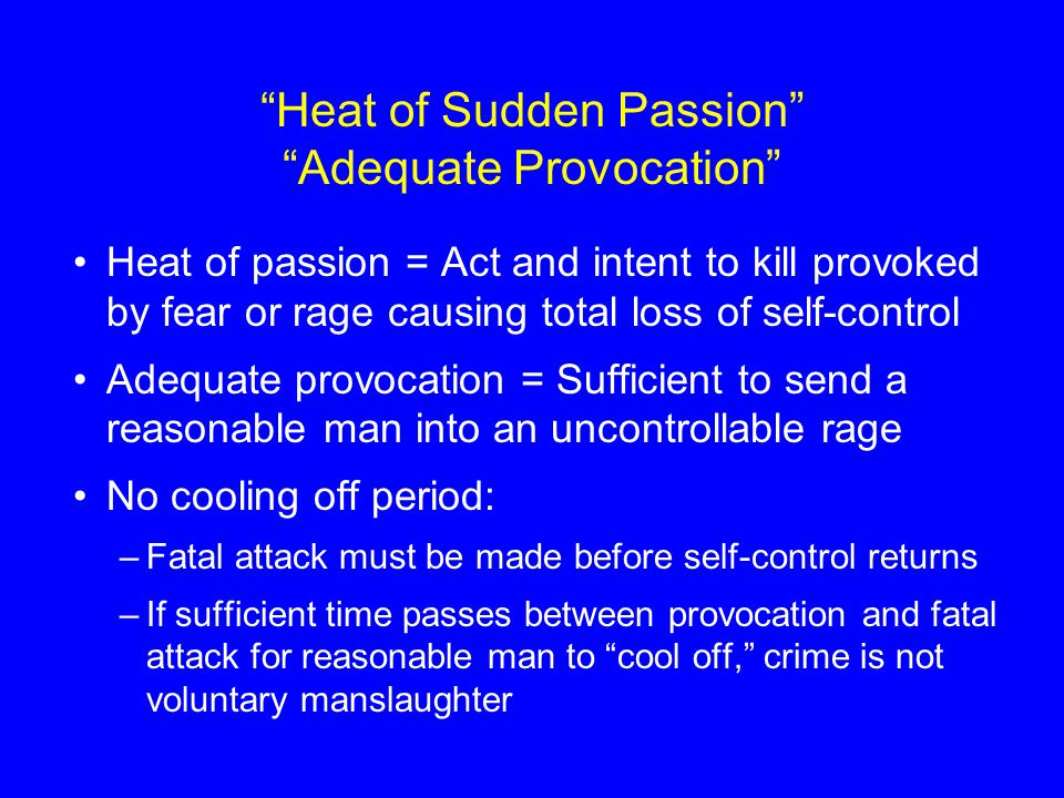 Heat of Sudden Passion Adequate Provocation