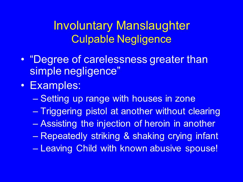 Involuntary Manslaughter Culpable Negligence