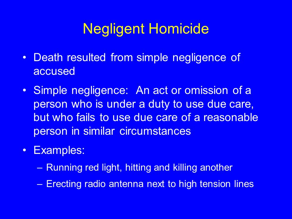 Negligent Homicide Death resulted from simple negligence of accused
