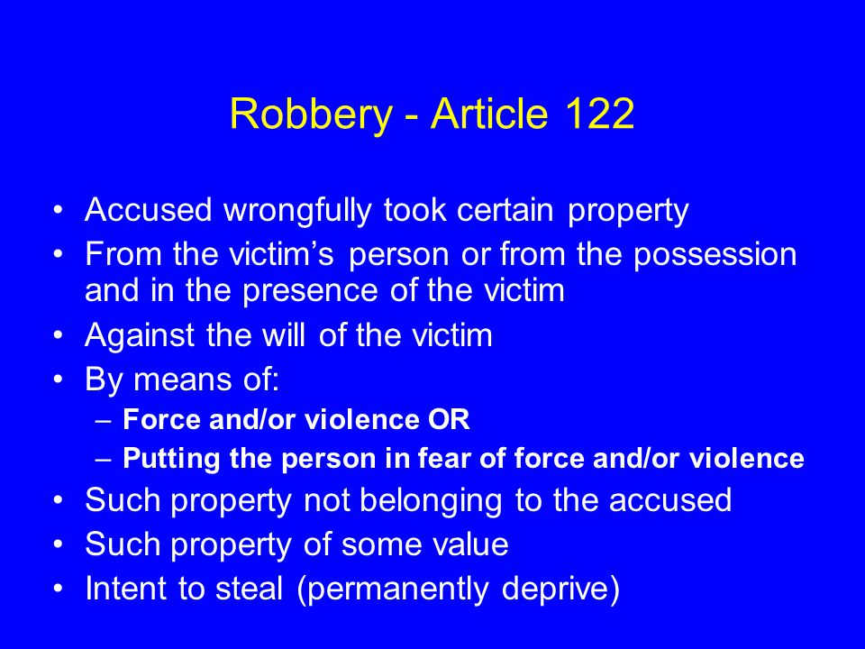 Robbery - Article 122 Accused wrongfully took certain property