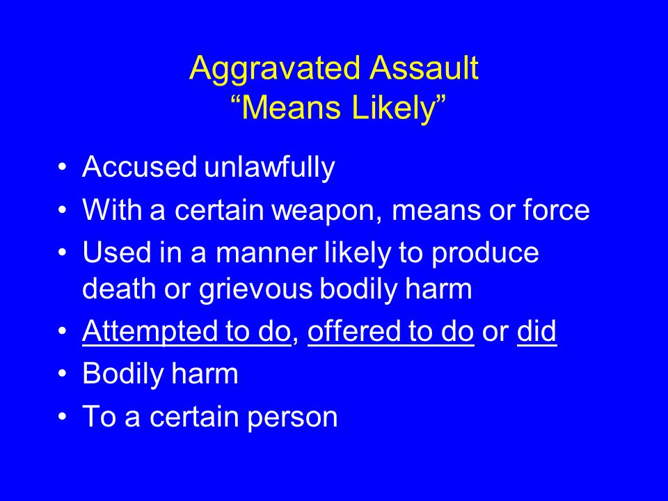 Aggravated Assault Means Likely