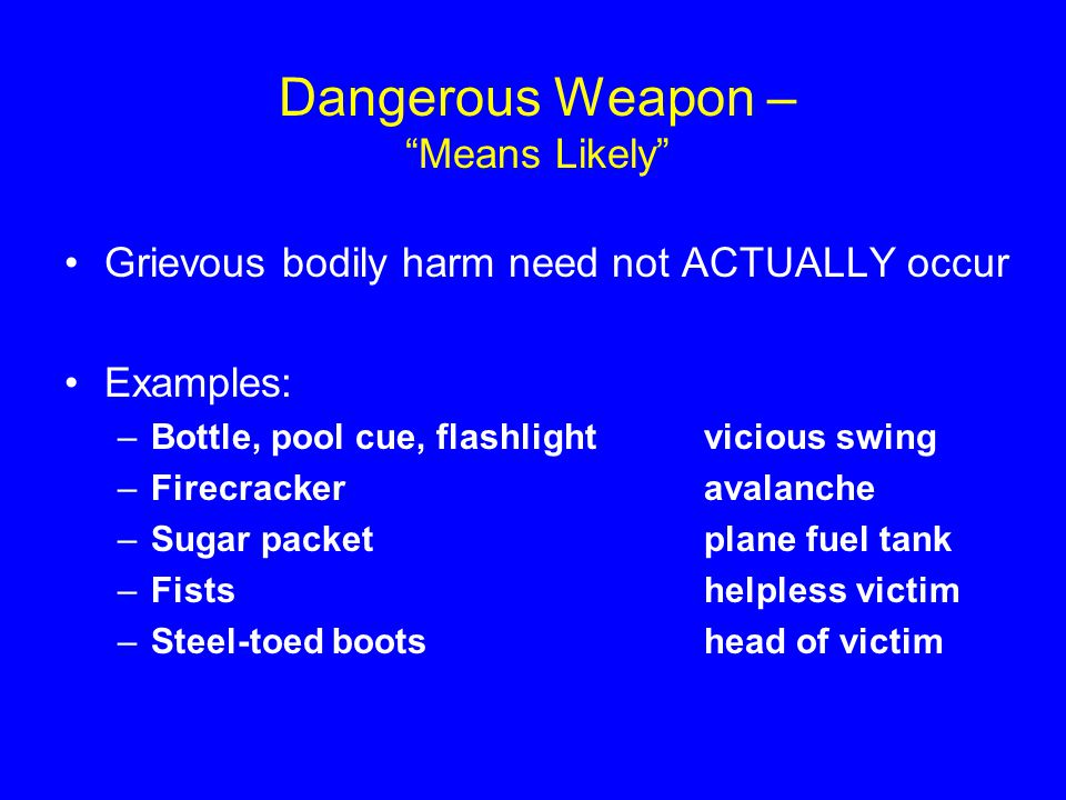 Dangerous Weapon – Means Likely