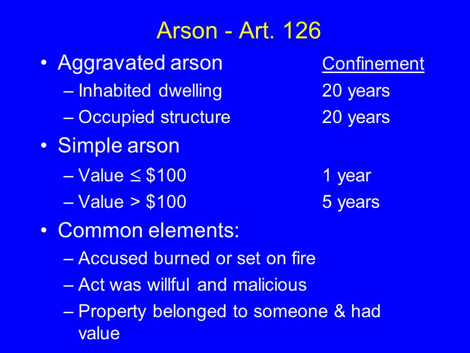 Arson - Art. 126 Aggravated arson Confinement Simple arson