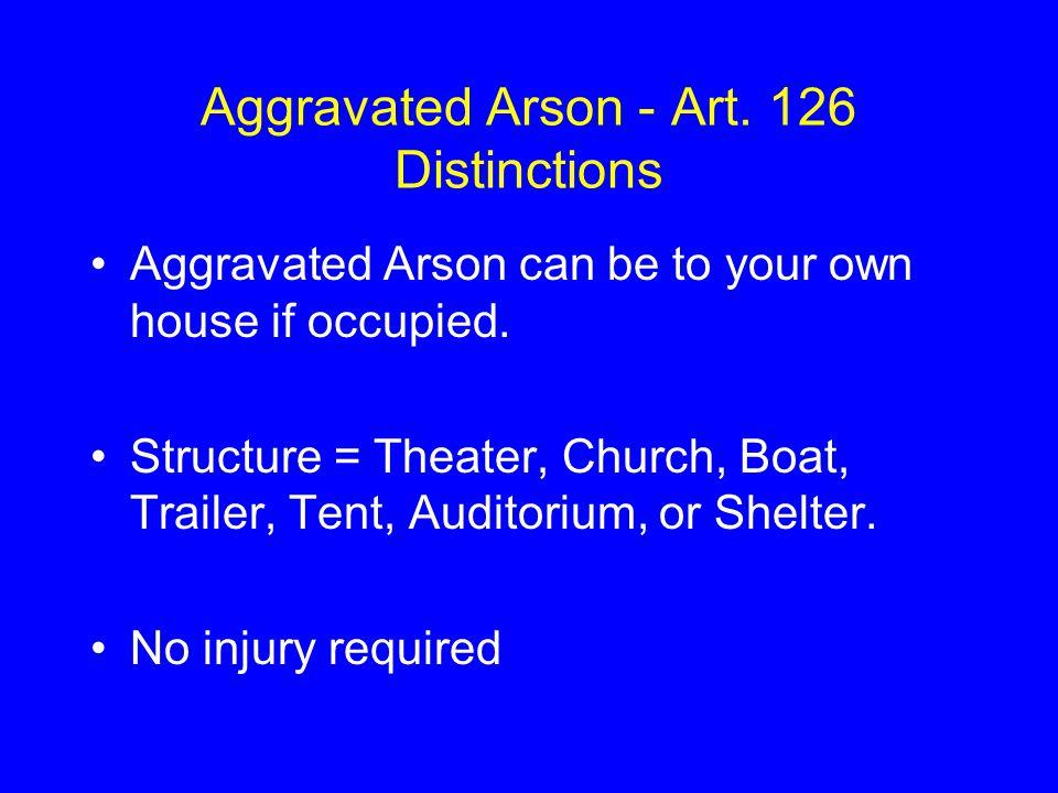 Aggravated Arson - Art. 126 Distinctions