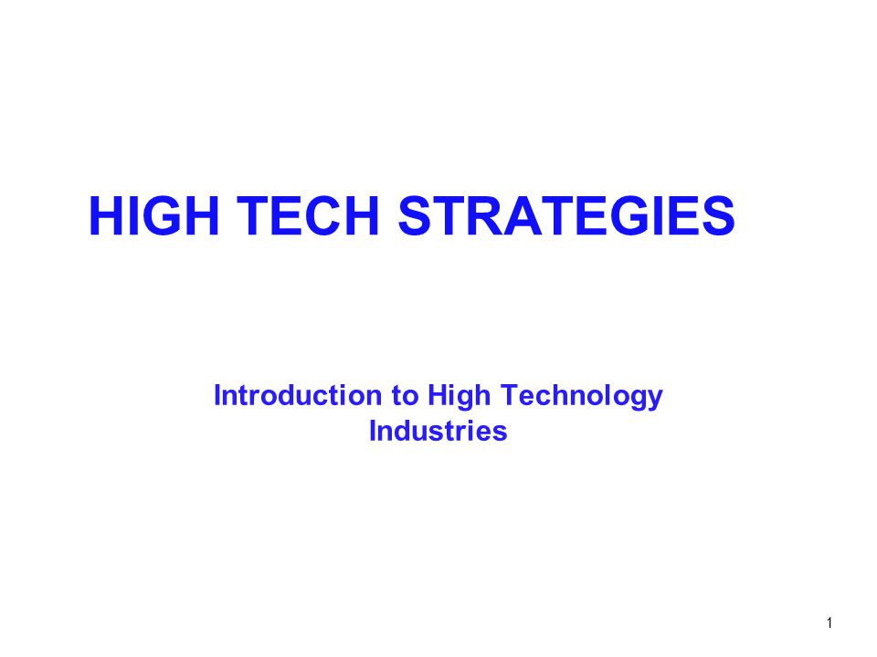 Introduction to High Technology Industries