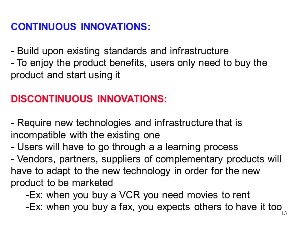 CONTINUOUS INNOVATIONS: