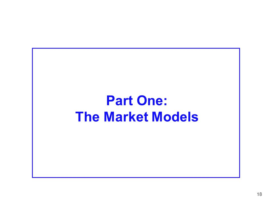 Part One: The Market Models