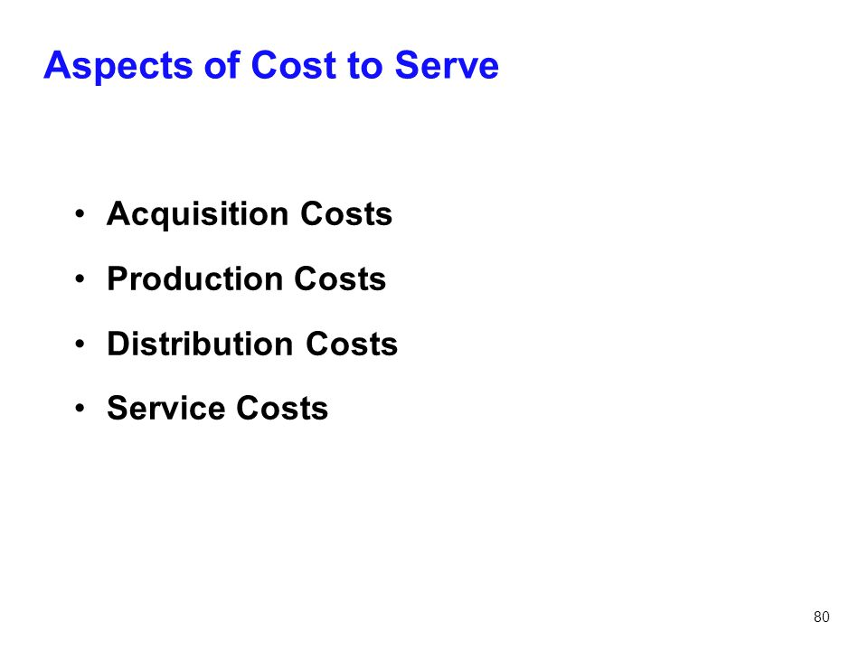 Aspects of Cost to Serve