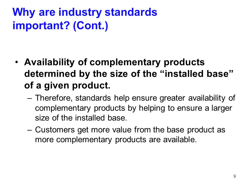 Why are industry standards important (Cont.)