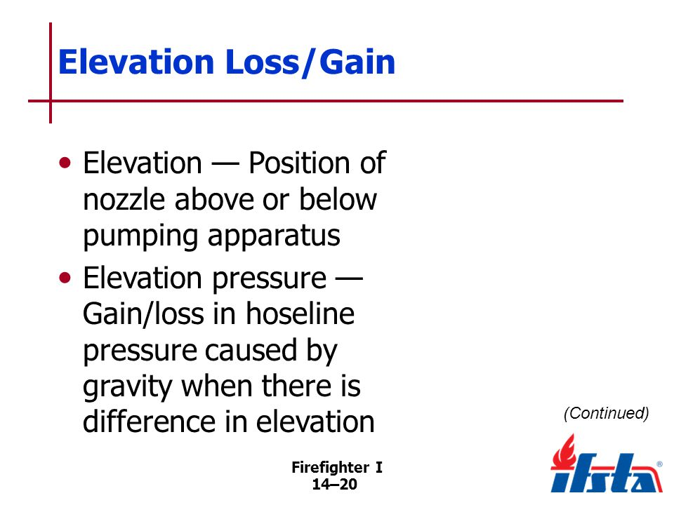 Elevation Loss/Gain Pressure loss — When nozzle is above fire pump