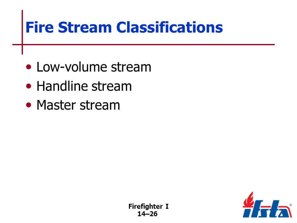 Fire Stream Considerations