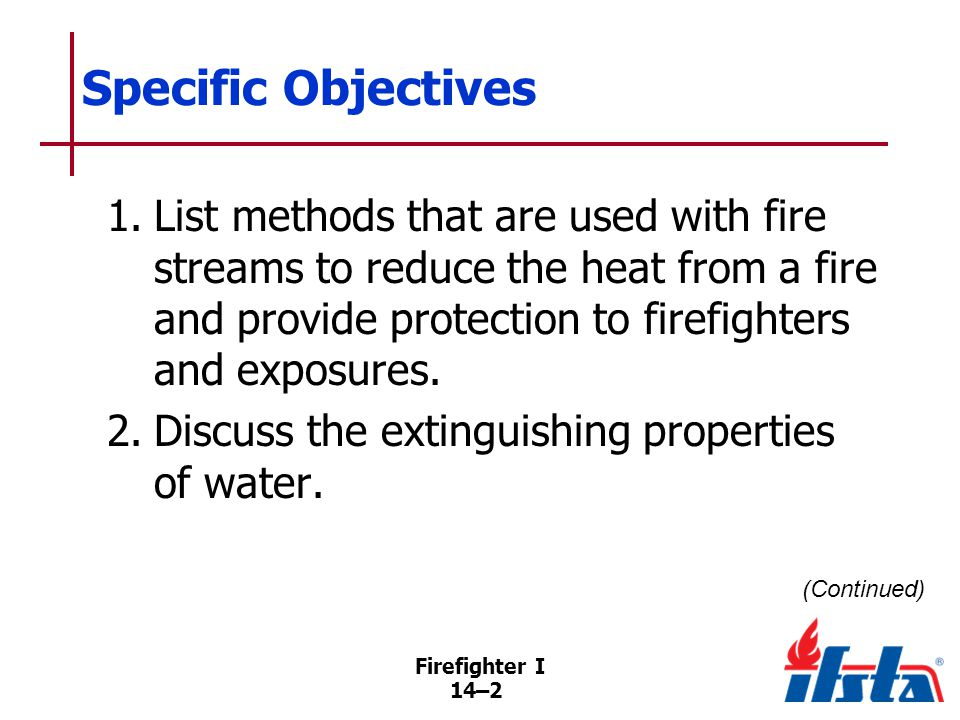 Specific Objectives 3. Describe friction loss. 4. Define water hammer.