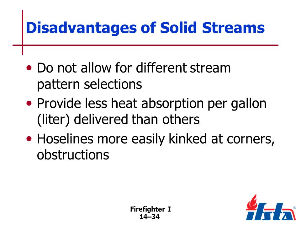 DISCUSSION QUESTION What type of fire situation would be ideal for a solid-stream nozzle.