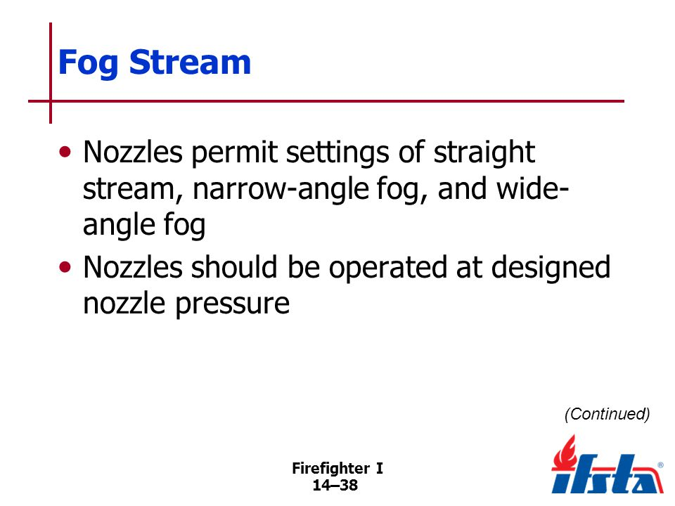Fog Stream Several factors affect reach of fog stream