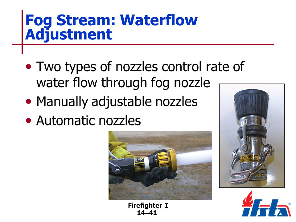 DISCUSSION QUESTION How should adjustments to the rate of flow be made Firefighter I