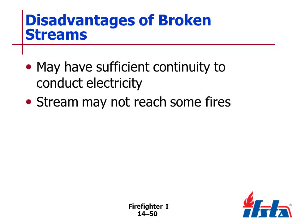 DISCUSSION QUESTION What are some examples of when broken streams might be used Firefighter I