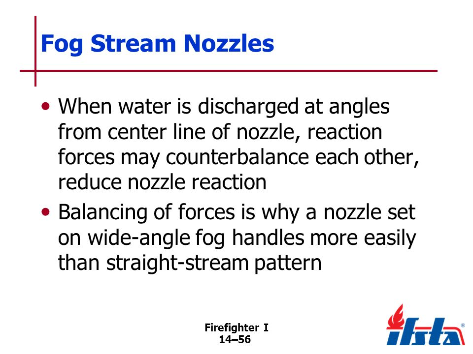 Nozzle Control Valves Enable operator to start, stop, or reduce flow of water while maintaining effective control of nozzle.
