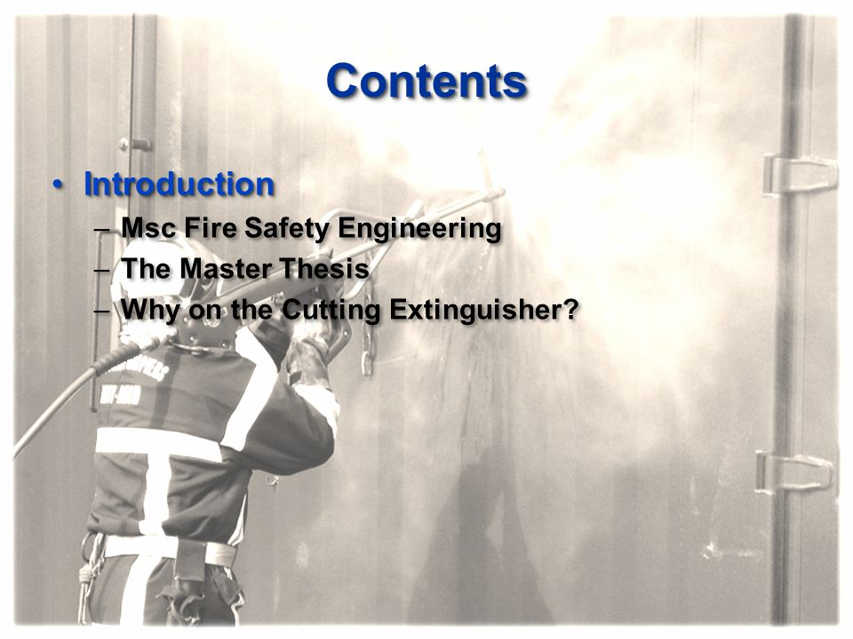 Contents Introduction Msc Fire Safety Engineering The Master Thesis