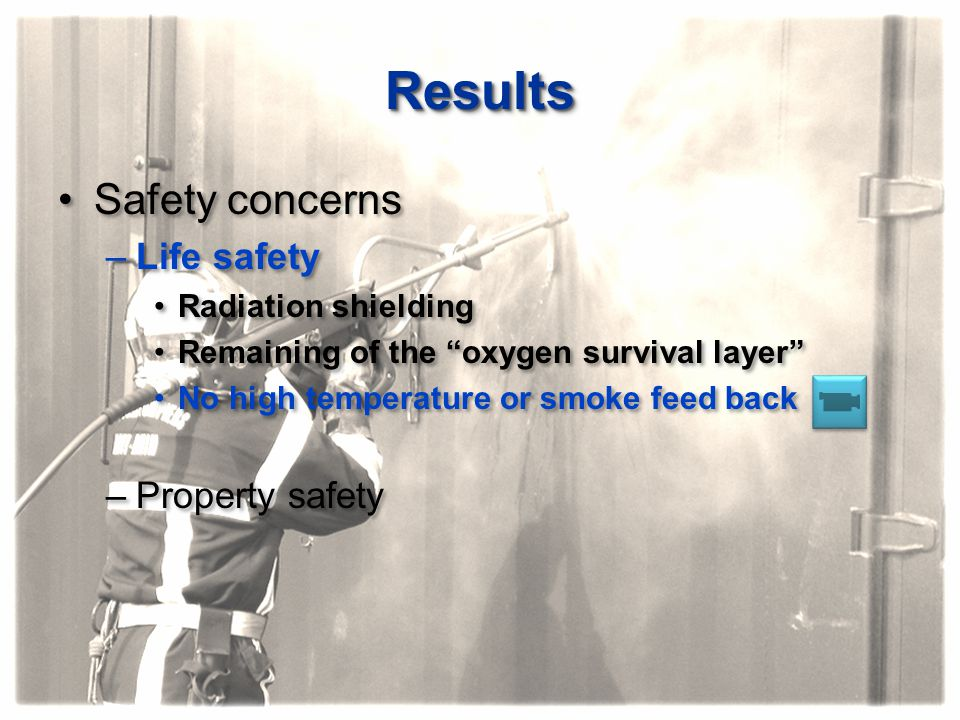 Results Safety concerns Life safety Property safety