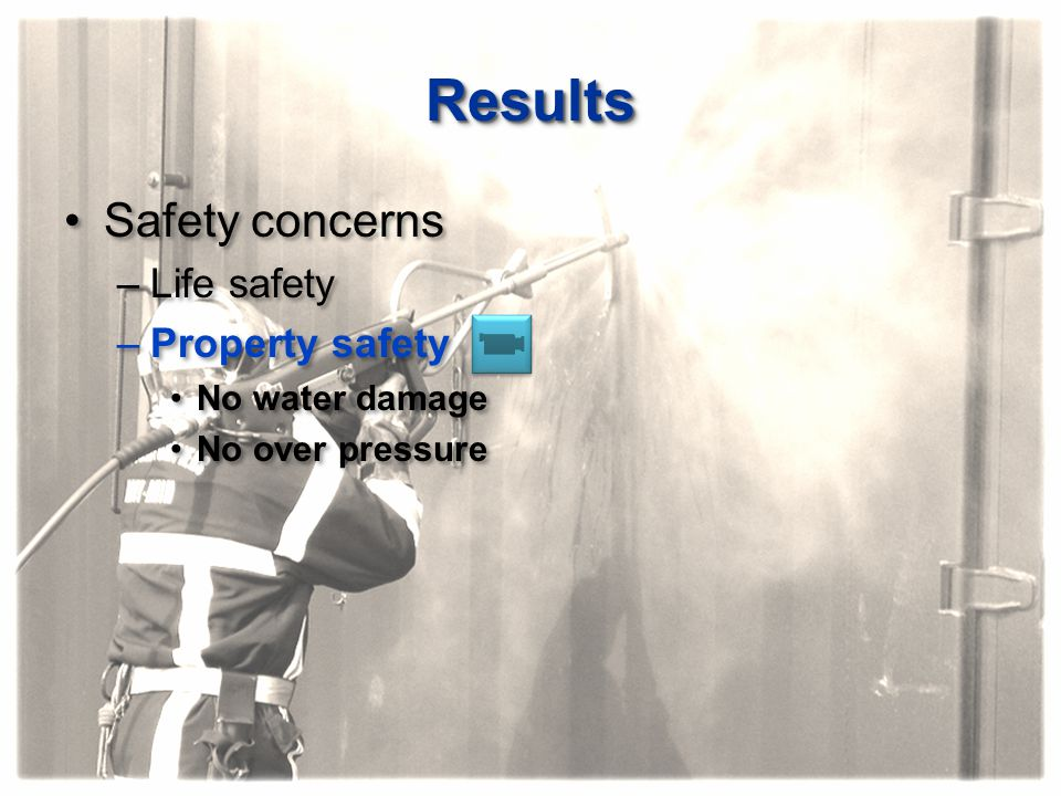 Results Safety concerns Life safety Property safety No water damage