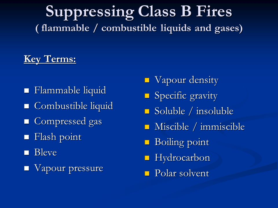 Suppressing Class B Fires ( flammable / combustible liquids and gases)