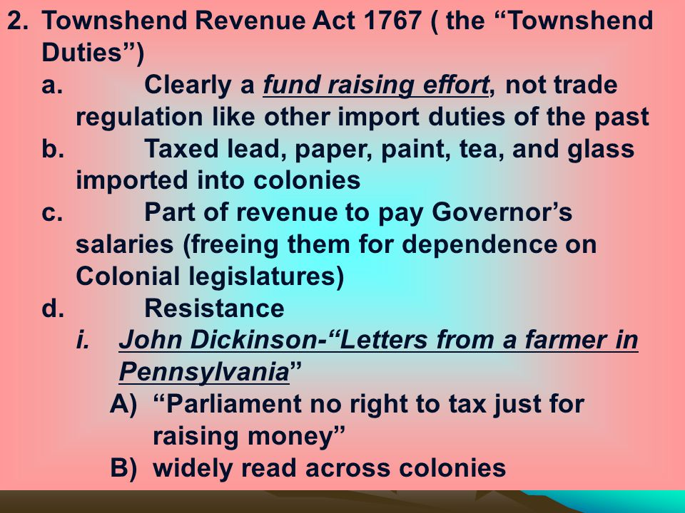 2. Townshend Revenue Act 1767 ( the Townshend Duties )