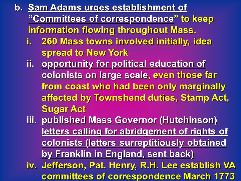 Sam Adams urges establishment of Committees of correspondence to keep information flowing throughout Mass.