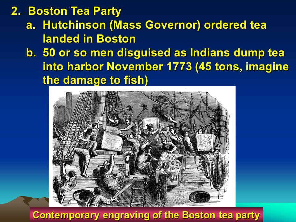 Hutchinson (Mass Governor) ordered tea landed in Boston