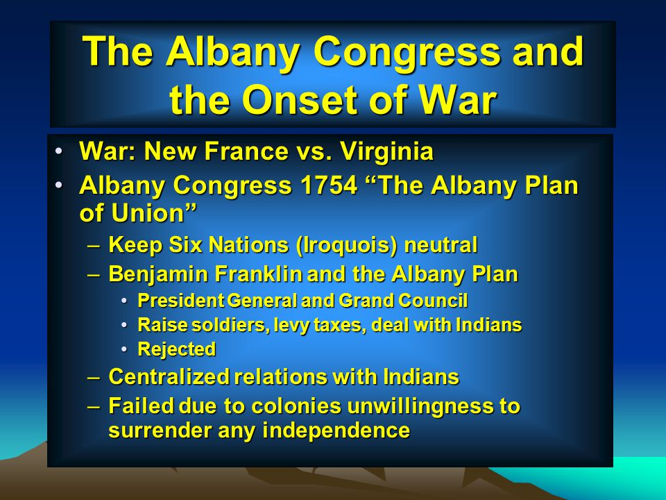 The Albany Congress and the Onset of War