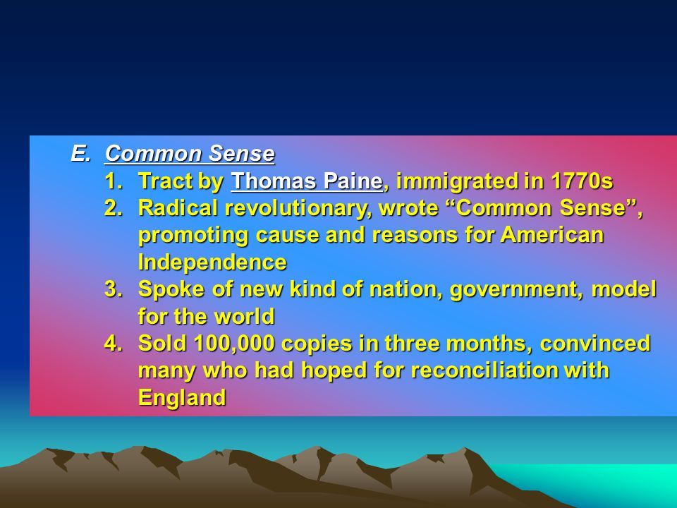 E. Common Sense Tract by Thomas Paine, immigrated in 1770s.
