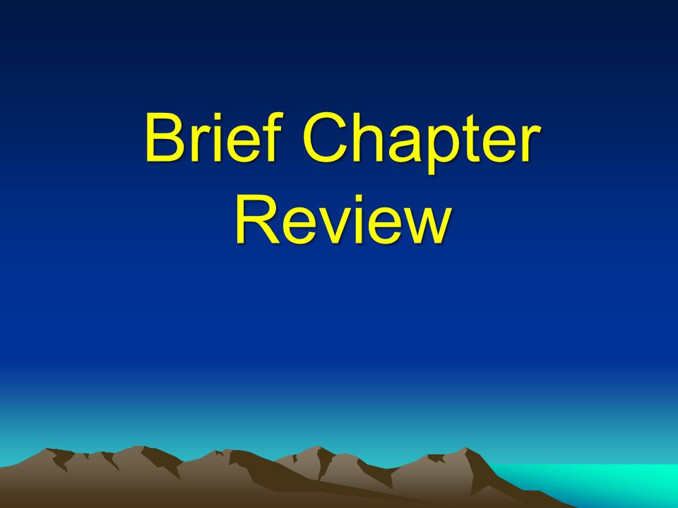 Brief Chapter Review