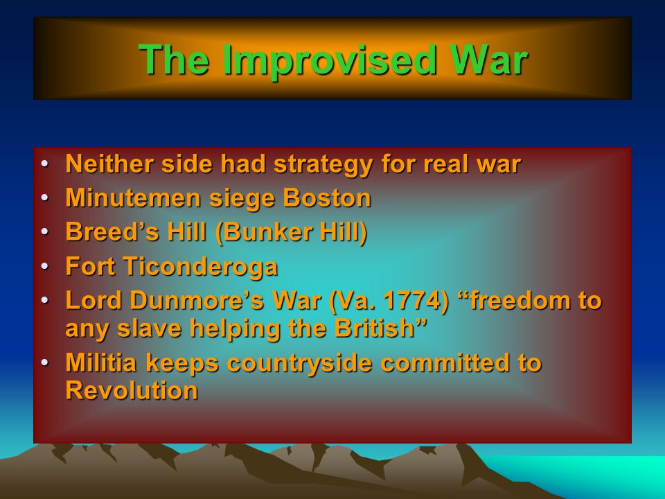 The Improvised War Neither side had strategy for real war