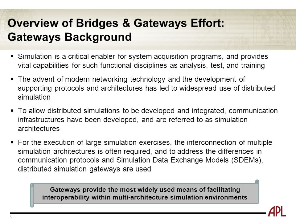 Overview of Bridges & Gateways Effort: Gateways Background