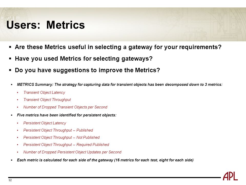 Users: Metrics Are these Metrics useful in selecting a gateway for your requirements Have you used Metrics for selecting gateways