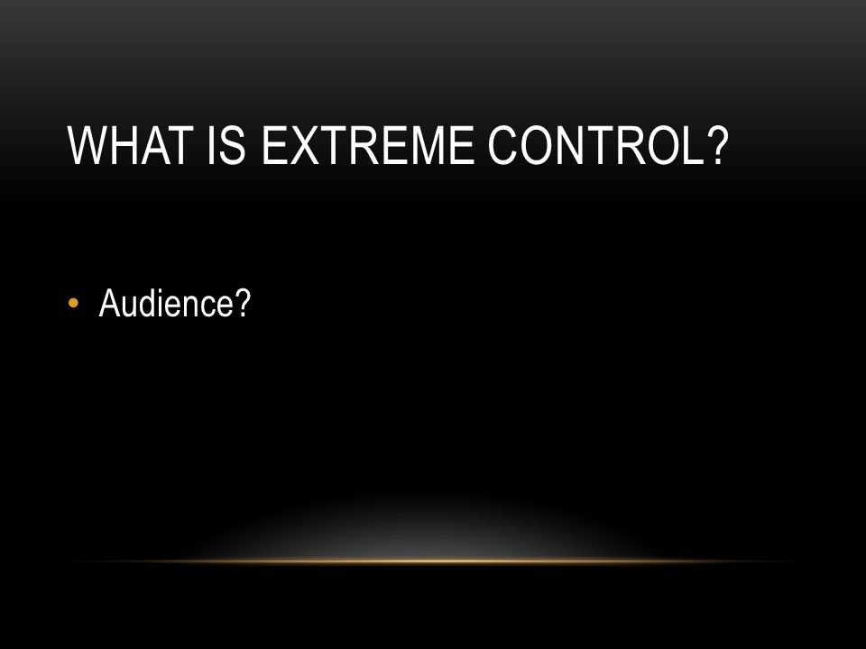 What is Extreme Control