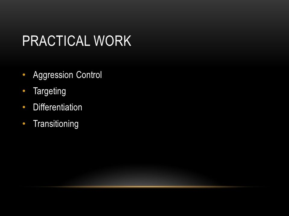 Practical work Aggression Control Targeting Differentiation