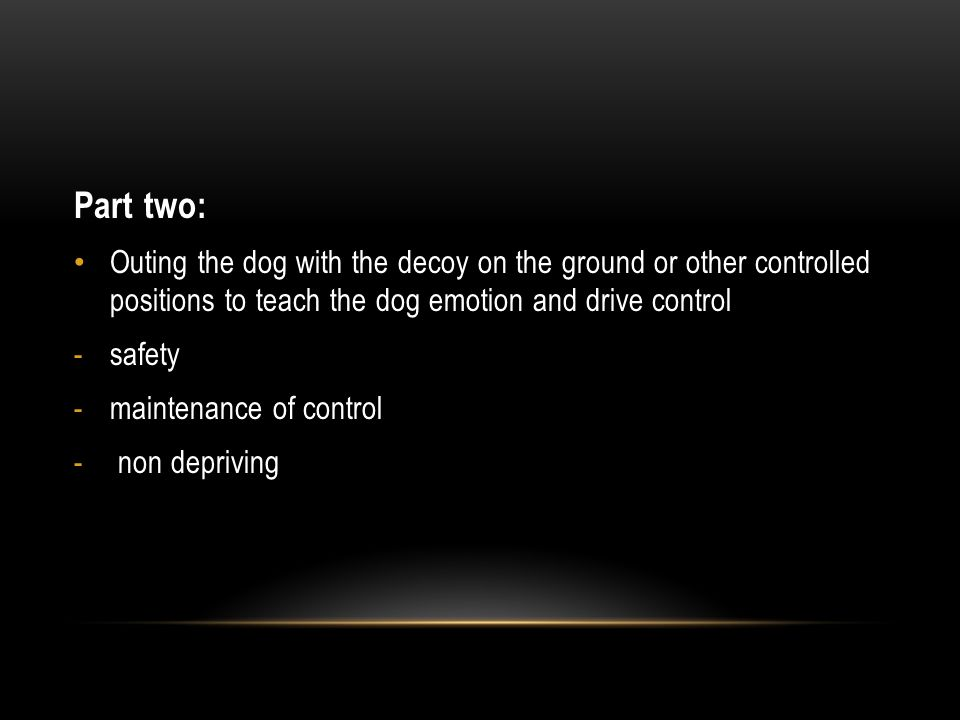 Part two: Outing the dog with the decoy on the ground or other controlled positions to teach the dog emotion and drive control.