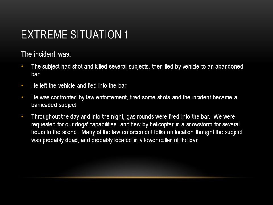 Extreme Situation 1 The incident was: