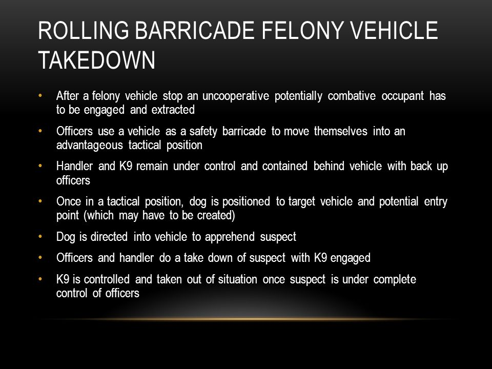 Rolling Barricade Felony Vehicle Takedown