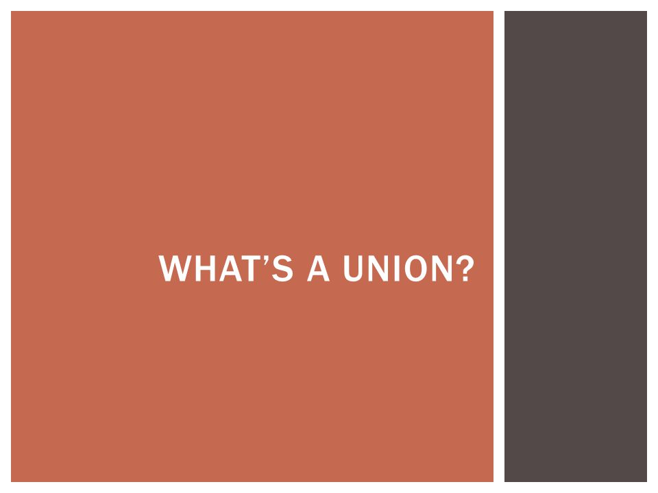 What's a union
