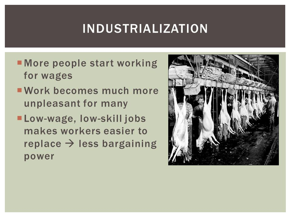 industrialization More people start working for wages