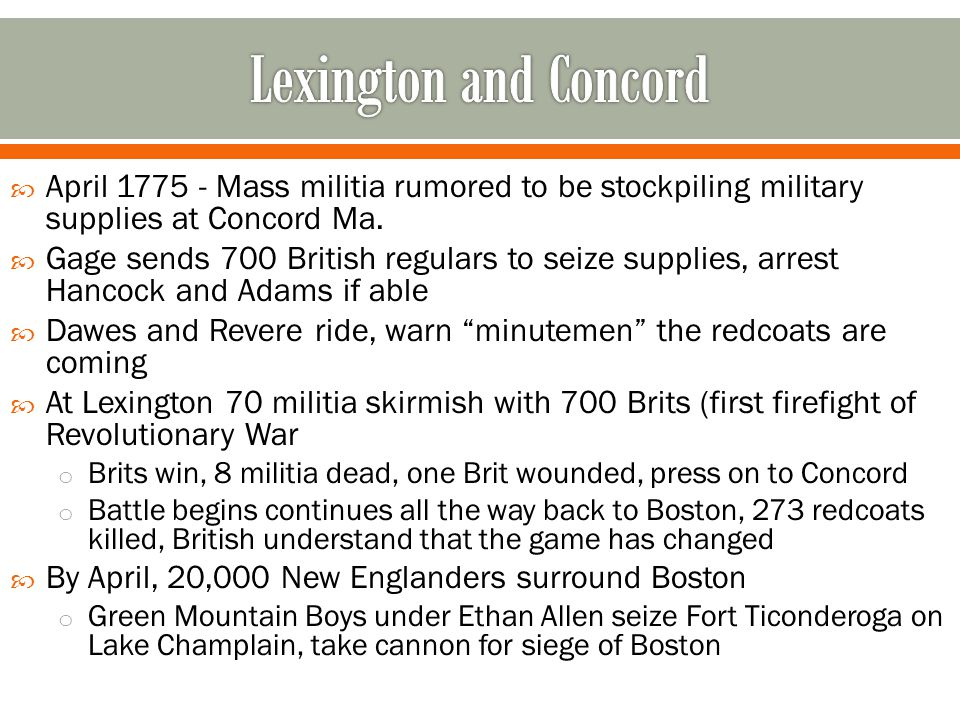 Lexington and Concord April 1775 - Mass militia rumored to be stockpiling military supplies at Concord Ma.