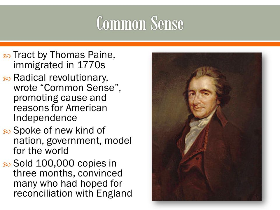 Common Sense Tract by Thomas Paine, immigrated in 1770s