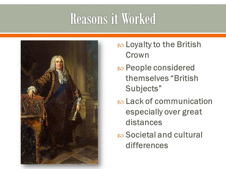 Reasons it Worked Loyalty to the British Crown