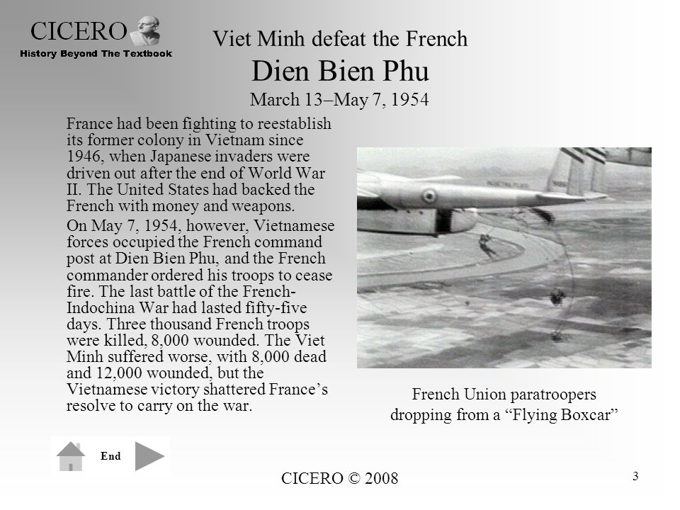 Viet Minh defeat the French Dien Bien Phu March 13–May 7, 1954