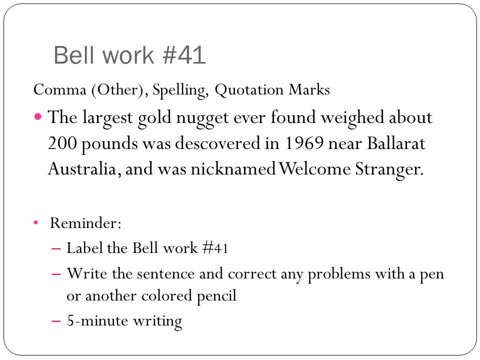 Bell work #41 Comma (Other), Spelling, Quotation Marks.