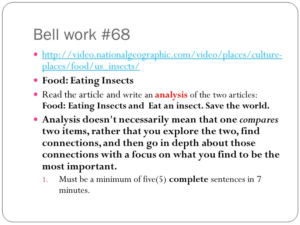 Bell work #68 http://video.nationalgeographic.com/video/places/culture- places/food/us_insects/ Food: Eating Insects.
