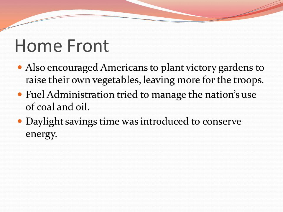 Home Front Also encouraged Americans to plant victory gardens to raise their own vegetables, leaving more for the troops.