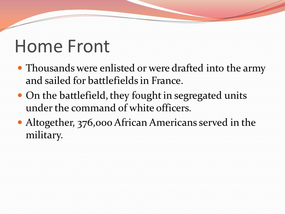 Home Front Thousands were enlisted or were drafted into the army and sailed for battlefields in France.