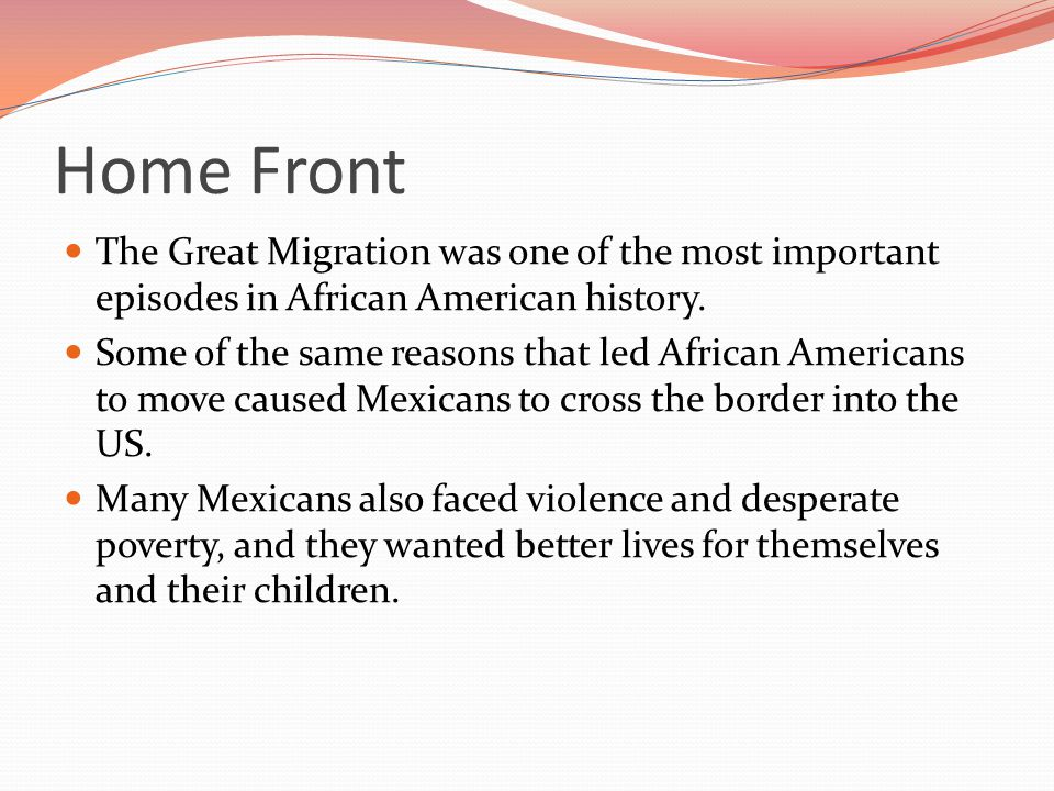 Home Front The Great Migration was one of the most important episodes in African American history.